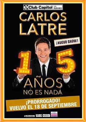 Carlos Latre: 15 años no es nada → Club Capitol