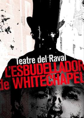 L esbudellador de whitechapel teatre barcelona for Cartellera teatre barcelona