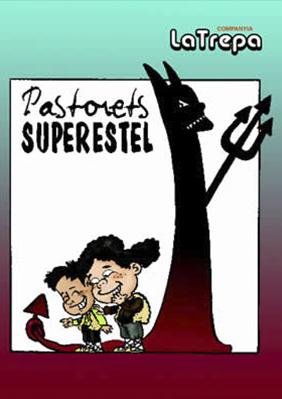 Cia La Trepa: Pastorets Superestel