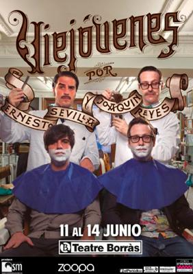 Ernesto Sevilla & Joaquín Reyes: Viejóvenes → Teatre Borras