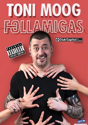 Toni Moog: Follamigas → Club Capitol