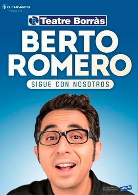 Berto Romero: Sigue con nosotros → Teatre Borras