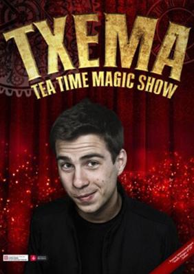 Txema: Tea Time Magic Show → Guasch Teatre