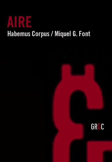 Habemus Corpus / Miquel G. Font: Aire