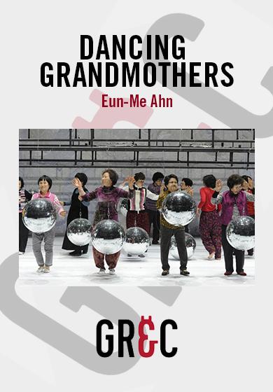 Eun-Me Ahn: Dancing Grandmothers