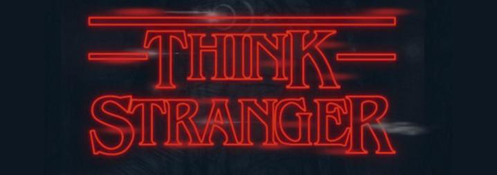 Think Stranger