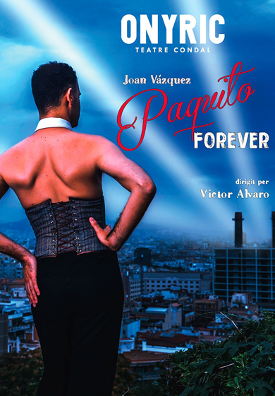 Paquito Forever → Teatre Condal